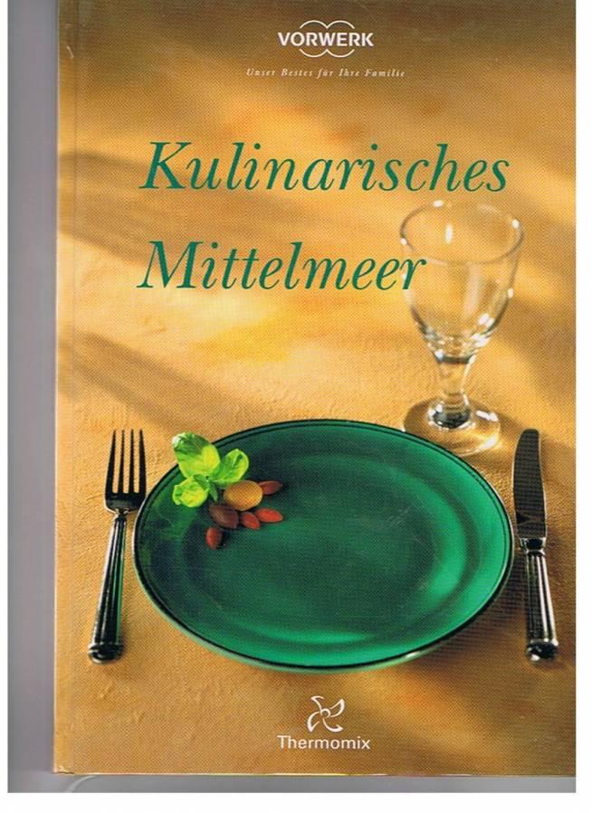 Kulinarisches mittelmeer kochbuch thermomix tm 31 for Schnelle mittagsgerichte